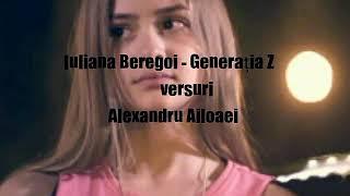 Iuliana Beregoi-Generatia Z (versuri)