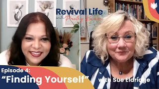 Episode 4: Finding Yourself with Sue Eldridge | Revival Life with Preethy Kurian