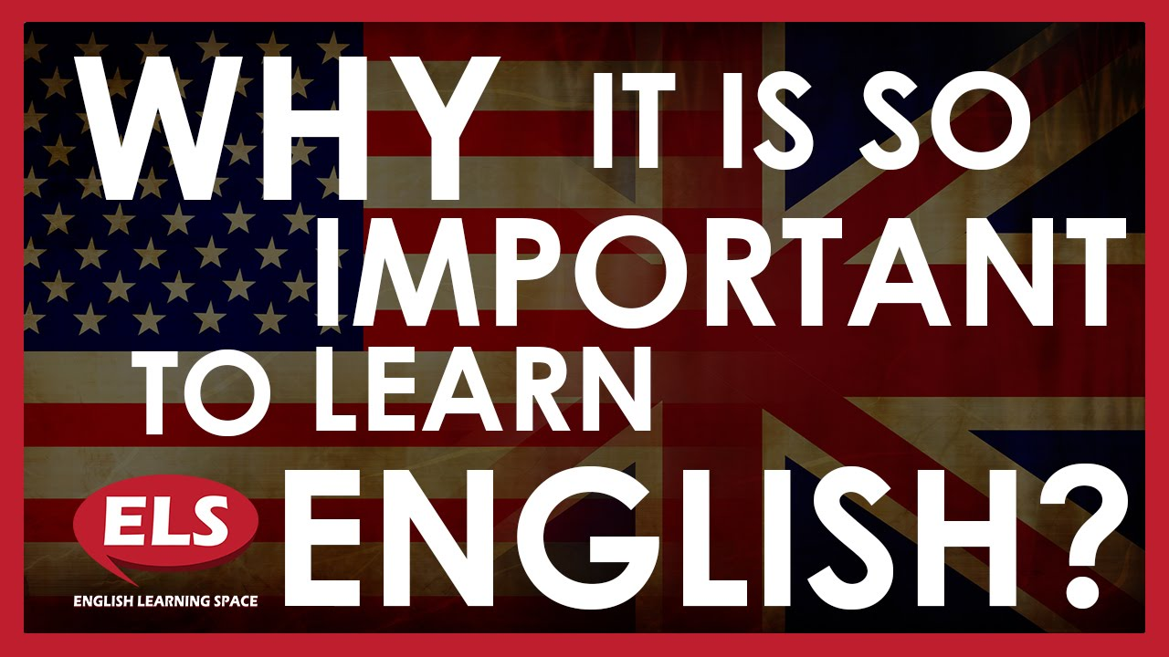 Why Is It So Important To Learn English?   Youtube