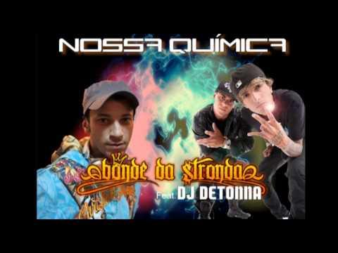 Bonde da Stronda - Nossa Química REMIX (DJ DETONNA)
