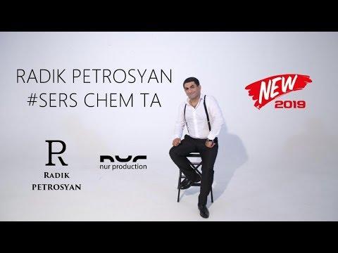 Radik Petrosyan - Sers Chem Ta (2019)