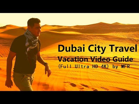 Dubai City Travel Vacation Video Guide 2017 (Full Ultra HD 4K) by MFR