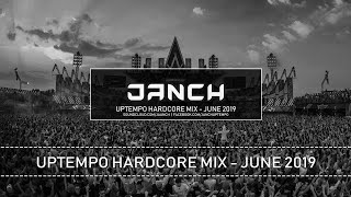 Uptempo Hardcore Mix - June 2019 by Janch