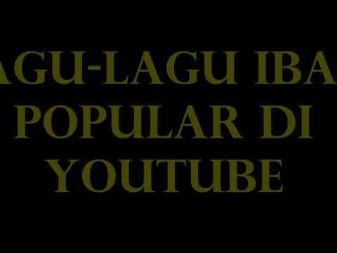lagu lagu iban paling popular di youtube
