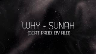 Why - SVNAH (Beat Prod. By ALB)