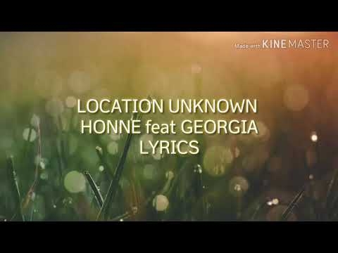 Location Unknown - Honne Feat Georgia (Lyrics)