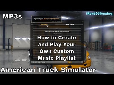 MP3s | How to Play Your Own Custom Music Playlist | American Truck Simulator