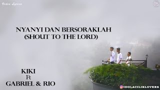 Nyanyi dan Bersoraklah (Shout to the Lord) Kiki Egeten Ft. Gabrielstev & Riostevadit (with lyrics)
