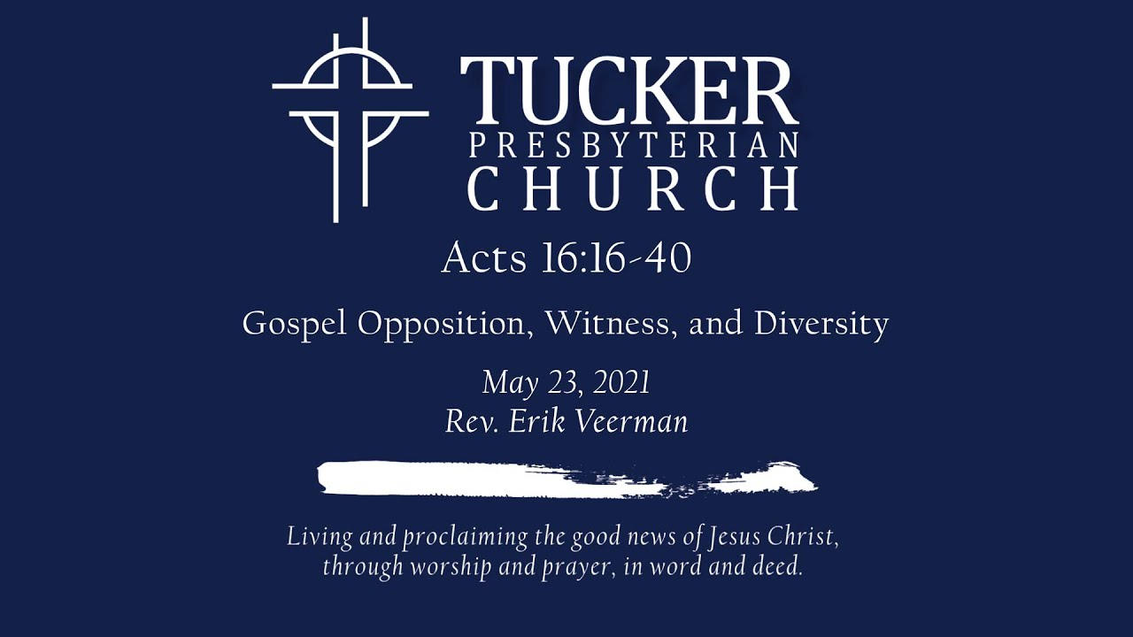 Gospel Opposition, Witness, and Diversity (Acts 16:16-40)