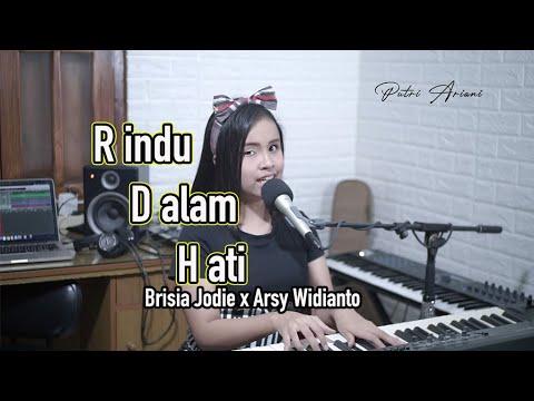 Rindu Dalam Hati - Brisia Jodie X Arsy Widianto | Live Cover By Putri Ariani