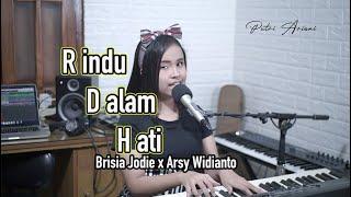 Download lagu Rindu dalam hati - Brisia Jodie x Arsy Widianto | live cover by Putri Ariani