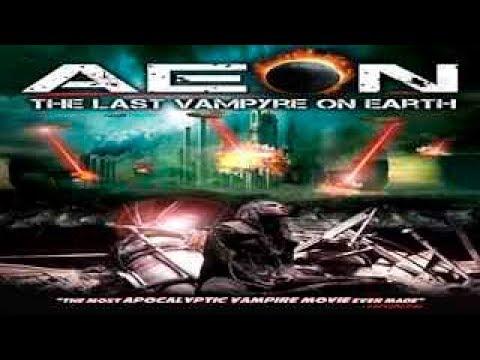 Aeon - The Last Vampyre on Earth - FULL MOVIE - WATCH NOW!