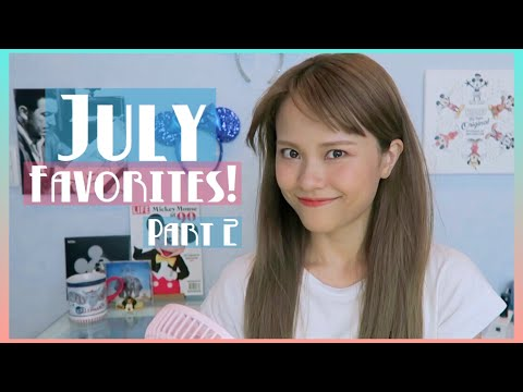 7月のお気に入り�A | July Favorites! PART 2