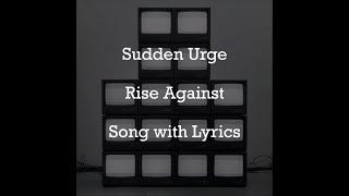 [HD] [Lyrics] Rise Against - Sudden Urge
