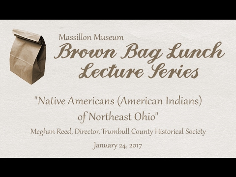 "Brown Bag Lunch Series: ""Native Americans (American Indians) of Northeast Ohio"" by Meghan Reed"