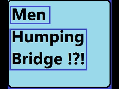 Life In Norway - Men Humping Bridge !