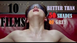 10 Erotic films Better Than 50 Shades Of Grey