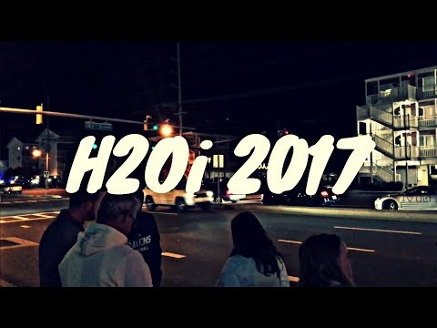 H2Oi 2017 - Late Night Arrival Part 1