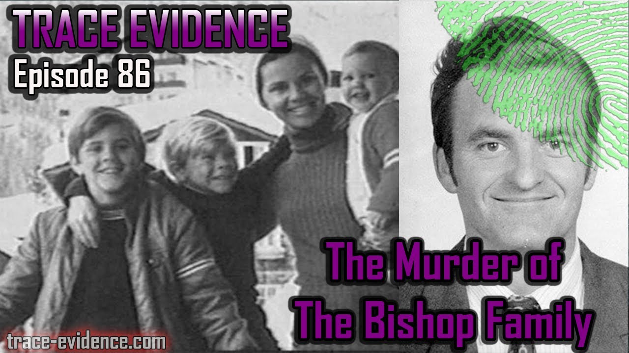 The Murder of the Bishop Family - Trace Evidence #86