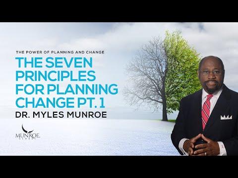 The Seven Principles For Planning Change Pt. 1 | Dr. Myles Munroe