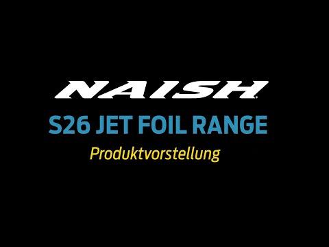 NAISH S26 JET FOIL RANGE // Produktvorstellung
