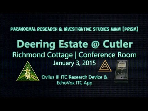 Deering Estate 1/3/15 Pt3 ~ EchoVox Ghost Box & Ovilus 3 ITC Session ~ PRISM Paranormal Miami