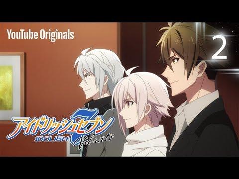Ep2 TRIGGER - Before The Radiant Glory   後編    アイドリッシュセブン Vibrato