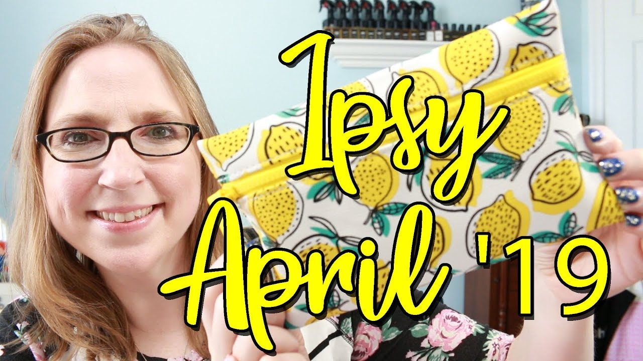 Ipsy April 2019 Unboxing and Why I Canceled My Subscription!!