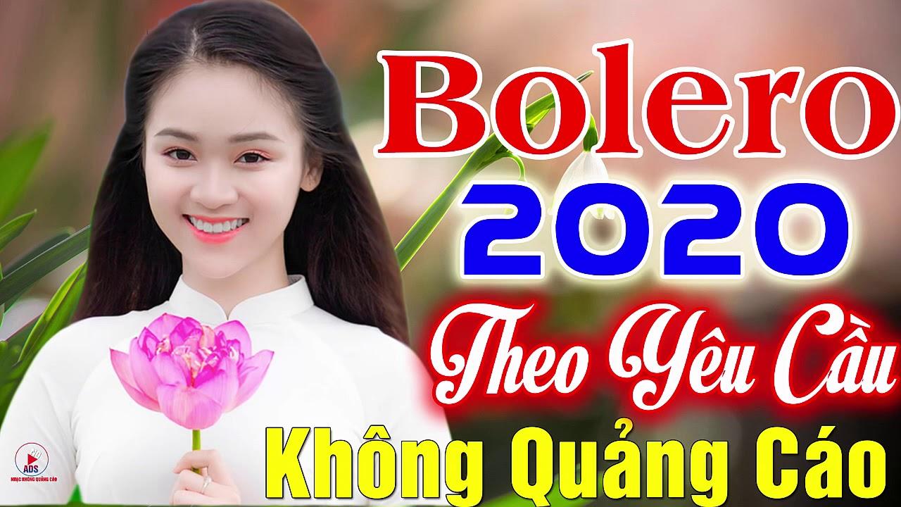 MỚI ĐÉT Bolero 2020 Theo Yêu Cầu Ngọt Ngào KHÔNG QUẢNG CÁO…Vì Tiền Trả Hết Nợ Tình,Nghe Bứt Dứt