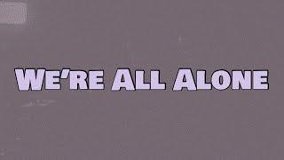 Dave - We're All Alone (Lyrics)