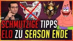 Schmutzige Tipps für Elo zu Season Ende [League of Legends]