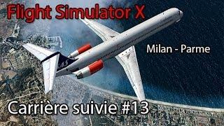 Flight Simulator X :  Milan - Parme  |#13 Carrière suivies - Fs Passenger| B727 Captain Sim