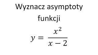 Asymptoty Funkcji Cz.3 Asymptota Pozioma, Asymptota Pionowa, Asymptota Ukośna