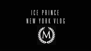 Ice Prince in New York | Vlog Series