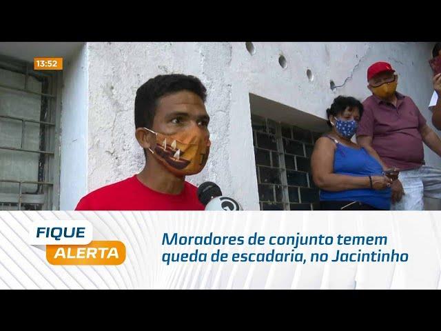 Moradores de conjunto temem queda de escadaria, no Jacintinho