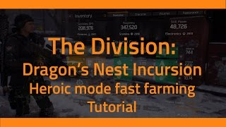 The Division - Heroic Dragon's Nest fast farming tutorial.
