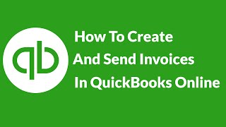 How To Create And Send Invoices In QuickBooks Online