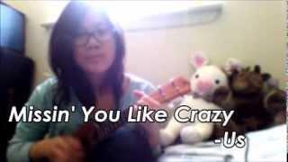 Missin' You Like Crazy - Us (Ukulele Chords + Lyrics)