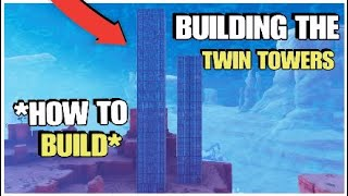 Building The Twin Towers | *HOW TO BUILD* |  Fortnite Save The World