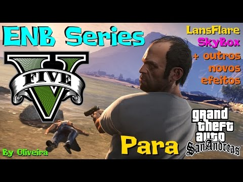 ENB series de GTA V 5 2016 PARA GTA San Andreas By Oliveira FULL HD 1080p
