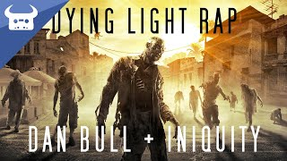 DYING LIGHT RAP | Dan Bull & Iniquity