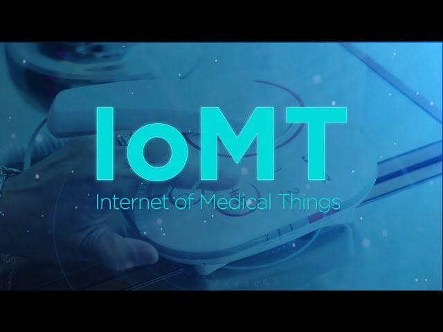 IoMT (Internet of Medical Things)