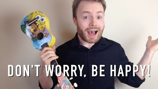 Repeat youtube video Don't Worry Be Happy - Ukulele Tutorial + Singalong!