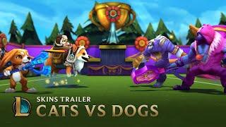 Cats VS Dogs | Skins Trailer - League of Legends