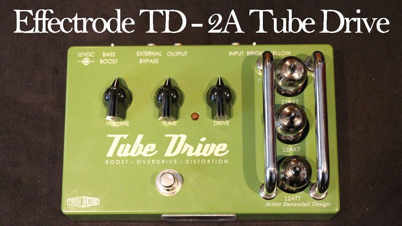 Effectrode TD-2A Tube Drive Demo