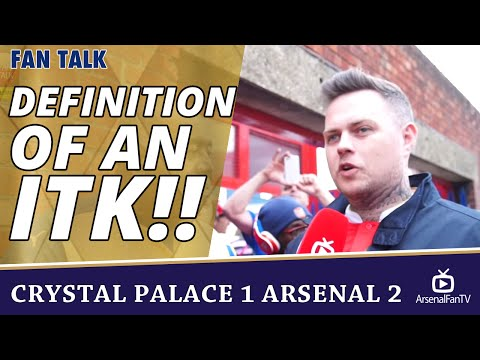 Definition Of An ITK!! | Crystal Palace 1 Arsenal 2