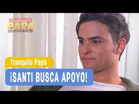 Tranquilo Papa   ¡Santi busca apoyo!  Santi y Laurita   Capítulo 34