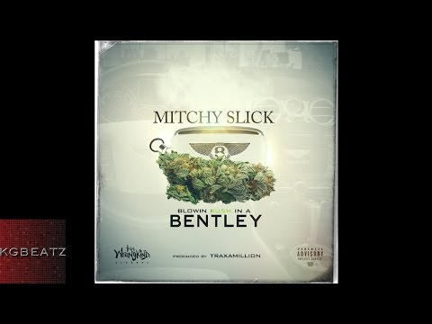 Mitchy Slick - Blowin Kush In A Bentley [Prod. By Traxamillion] [New 2016]