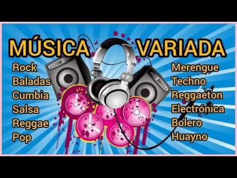 MIX MUSICA VARIADA: 🎧🎼 Rock, cumbia, balada, salsa, techno, merengue, pop, bolero, reggae y más