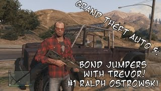 Grand Theft Auto 5: Bail Bond Jumping With Trevor #1 Ralph Ostrowski